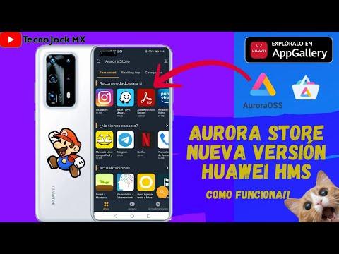 Nueva Aurora Store para Huawei HMS // aquí te explico cómo funciona!