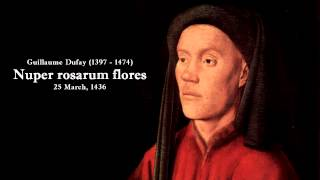 Guillaume Dufay - Nuper rosarum flores (Best version)