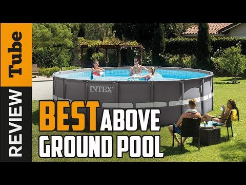 ✅Above Ground Pool: Best Above Ground Pool 2019 (Buying Guide)