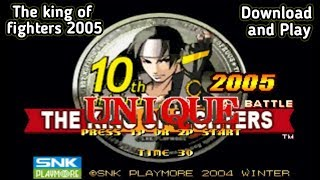 Download The king of fighters 10th Anniversary 2005 unique on android must watch