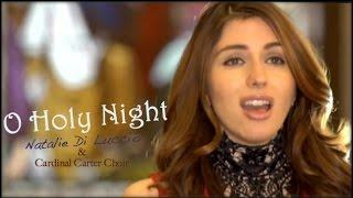 O Holy Night - Natalie Di Luccio (featuring Cardinal Carter Choir)