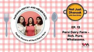 Not Just Dhansak Ep. 13: Parsi Dairy Farm - Rich. Pure. Wholesome.