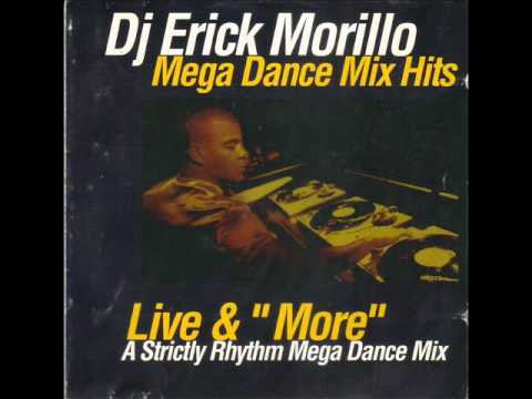 DJ Erick Morillo Live & More (A Strictly Rhythm Mega Dance Mix)