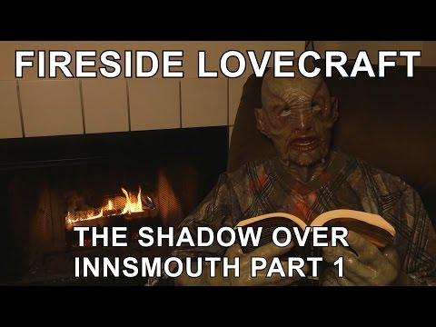 Fireside Lovecraft - The Shadow Over Innsmouth - Part 1 of 5 [ ASMR Reading ]