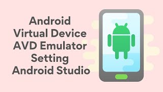 Create Virtual Device AVD Emulator On Latest Android Studio 2.3.1 For Beginners