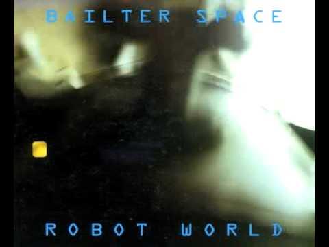 BAILTER SPACE - E.I.P. from Album  ROBOT WORLD