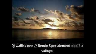 dj walliss one remix specialement dedi a vaitupu mdr ofa atu