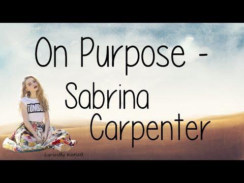 On Purpose (With Lyrics) - Sabrina Carpenter