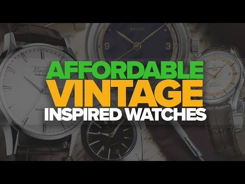 Affordable Vintage Inspired Watches ($100-$500)