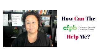 DIY Credit Repair  How does the Consumer Financial Protection Bureau (CFPB) help me