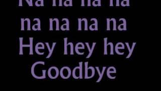 Banarama-Na Na Hey Hey Kiss Him Goodbye lyrics