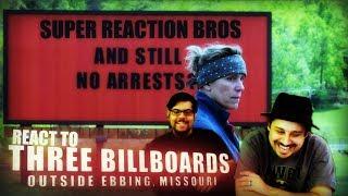 SUPER REACTION BROS REACT & REVIEW Three Billboards Outside Ebbing Missouri Trailer B!!!!