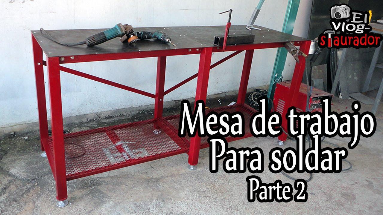 Como hacer mesa de trabajo para soldar parte 2 youtube - Mesa de trabajo metalica ...
