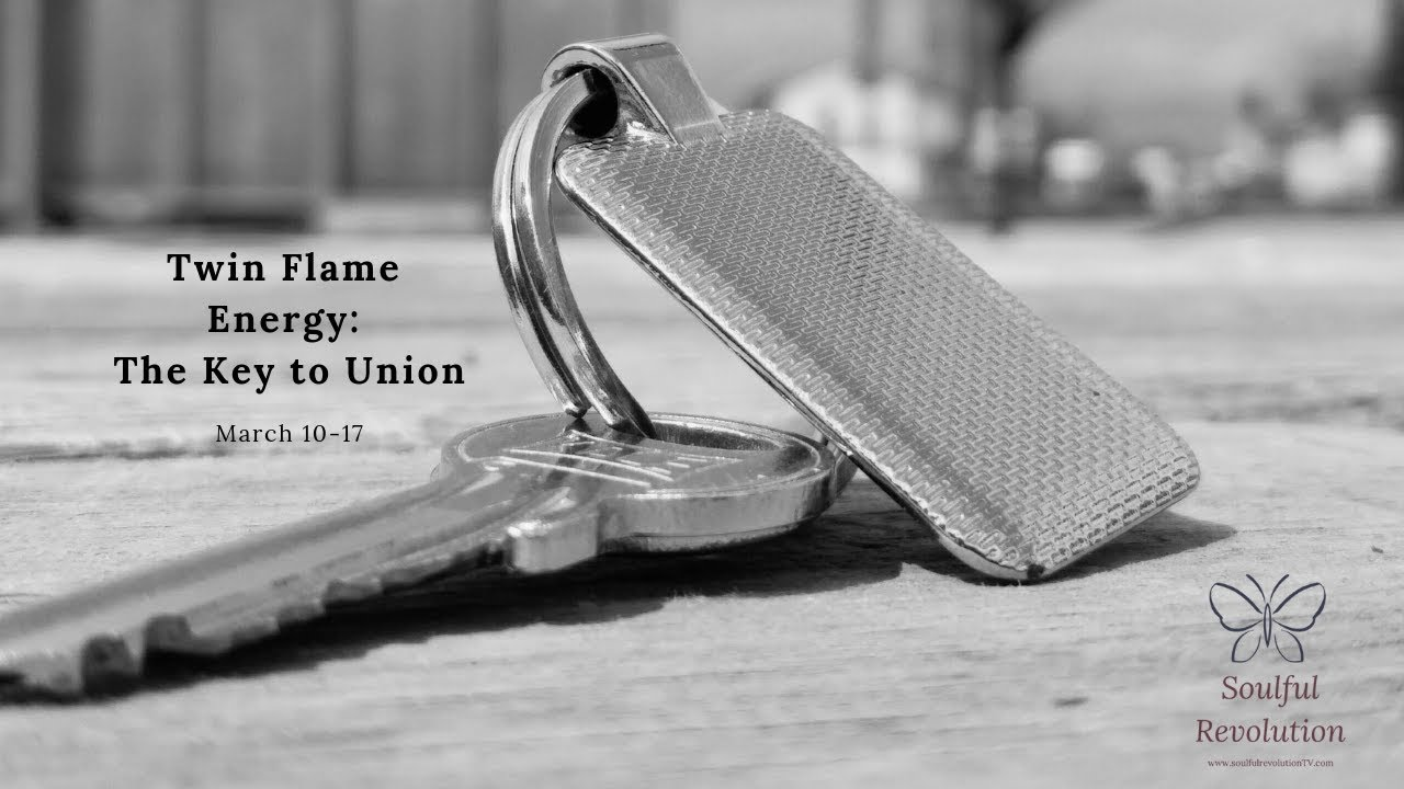 The Key to Union - Twin Flame Energy March 10-17
