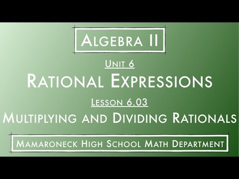 Algebra II @ MHS — (OLD) 6.03.L - Multiplying and Dividing Rational Expressions