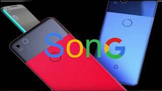Google Pixel 2 Song