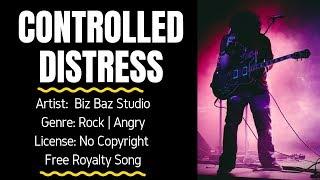 "Rock | Angry Music - ""CONTROLLED DISTRESS "" (FREE MUSIC/No Copyright) – Biz Baz Studio"