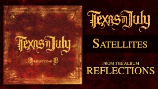 Texas In July - Satellites (Reflections OUT NOW)