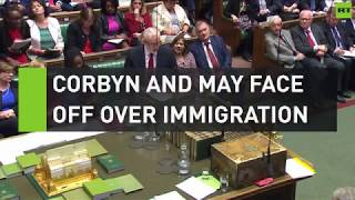Corbyn and May face off over immigration