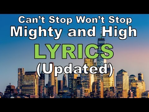 Can't Stop Won't Stop | Mighty & High - Lyrics (Updated)