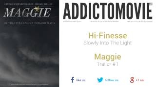 Maggie - Trailer #1 Music #2 (Hi-Finesse - Slowly Into The Light)