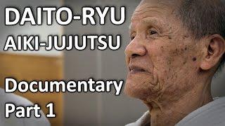 Daito-ryu Aikijujutsu Documentary (1/6) Chiba Tsugutaka, the Daito-ryu master of Shikoku