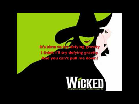 Defying Gravity from Wicked