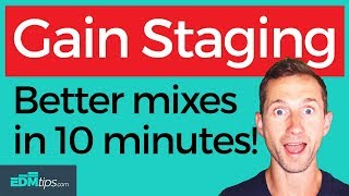 GAIN STAGING: Better mixes in 10 minutes [+ FREE GIFT]