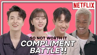Download So Not Worth It Cast play Compliment Battle | Netflix