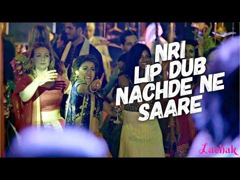 NACHDE NE SAARE | NRI WEDDING LIP DUB