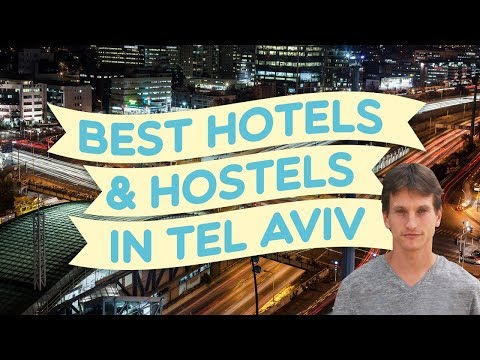 Best hotels and hostels in Tel Aviv (2018)