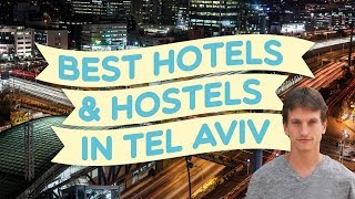 Best hotels and hostels in Tel Aviv (2018)