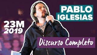 Discurso de PABLO IGLESIAS el 23M (COMPLETO)