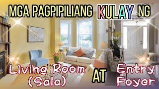 MGA PAGPIPILIANG KULAY NG LIVING ROOM (SALA) AT ENTRY FOYER