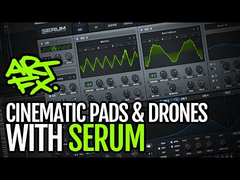 Making cinematic pads and drones with Serum