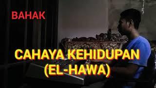 Qasidah Karaoke CAHAYA KEHIDUPAN (EL-HAWA) KORG PA50 BAHAK