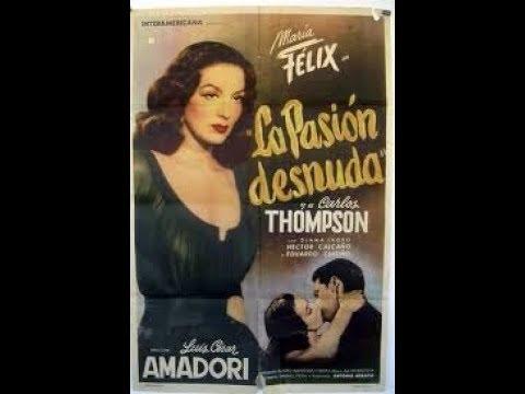 La Pasión Desnuda 1953 De Amadori Con María Félix Y Carlos Thompson Cine Argentino