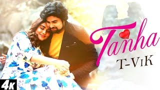 Hindi Song - Tanha - T-Vik - Official Full  Song - Latest Hindi Songs 2016