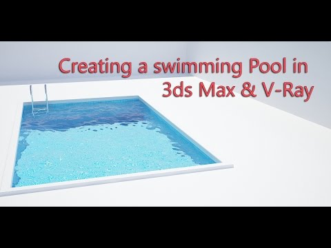 Creating a Swimming Pool in 3ds Max & V-Ray