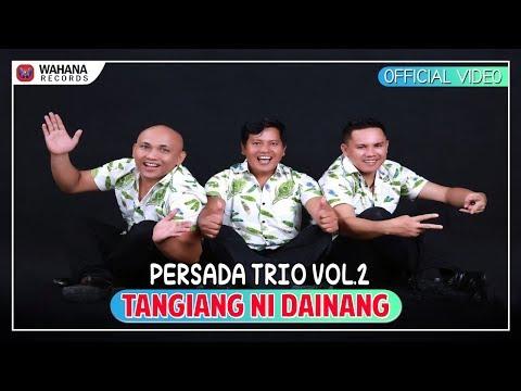 Persada Trio - Tangiang Ni Dainang