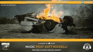 "Tedashii - ""Magic"" (feat. Katt Rockell) [Below Paradise: DELUXE]"