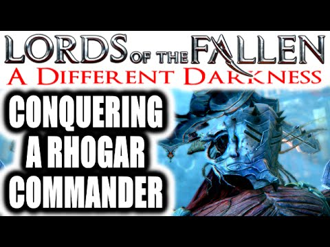 Lords of the Fallen: A Different Darkness - CONQUERING A RHOGAR COMMANDER