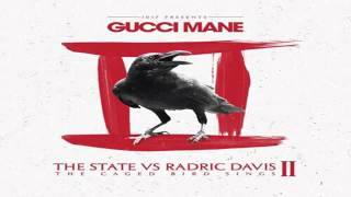 Gucci Mane   Pull Up On Ya The State Vs Radric Davis II The Caged Bird Sings
