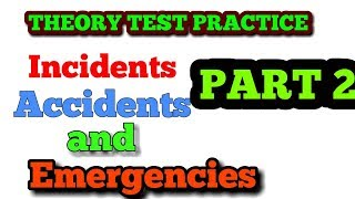 DRIVING THEORY TEST PRACTICE 2017 INCCIDENTS, ACCIDENTS AND EMERGENCIES   PART 2
