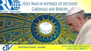 Holy Mass in suffrage of deceased Cardinals and Bishops - 2015.11.03