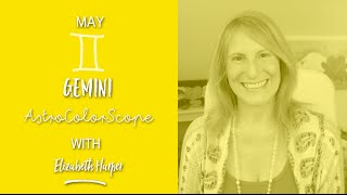GEMINI May 2016 Astrocolorscope, Astrology, Color & Crystals with Elizabeth Harper