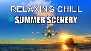 Relaxing Music , Instrumental  music Stress Relief  Summer Nature Sound Spa  Meditation Music, Chill