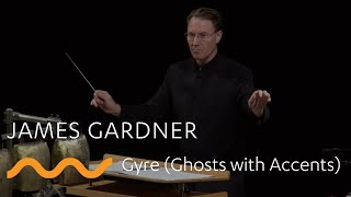 JAMES GARDNER: Gyre (Ghosts with Accents)
