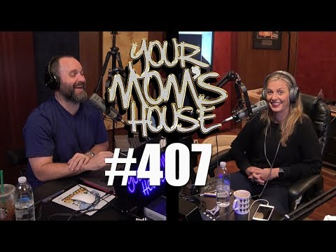 Your Mom's House Podcast - Ep. 407