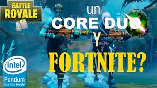 FORTNITE :: PODRA UN CORE 2 DUO CONTRA FORTNITE ?